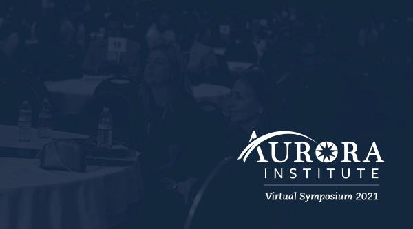 2021 Aurora Institute Symposium