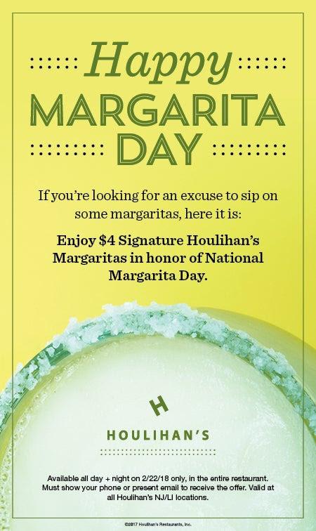 Enjoy $4 Signature Houlihan's Margaritas in honor of National Margarita Day.