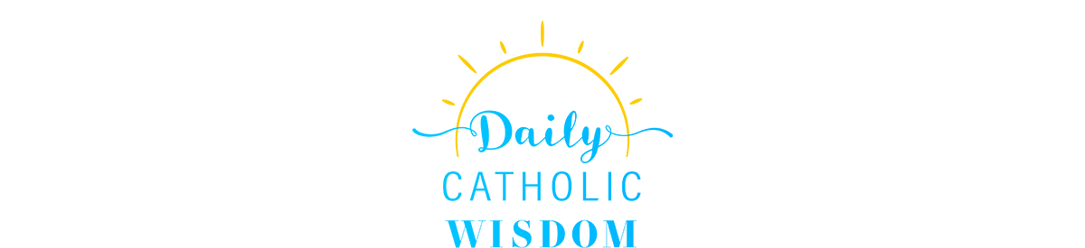 Daily Catholic Wisdom