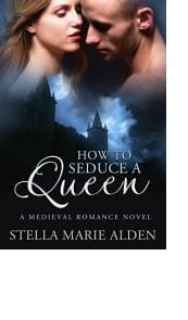 How to Seduce a Queen by Stella Marie Alden