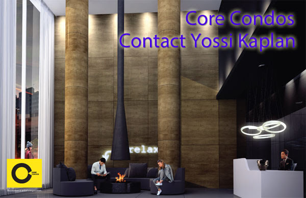CORE CONDOS LOBBY - VIP INSIDER SALE - CONTACT YOSSI KAPLAN