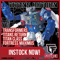 TFsource News! Ocular Max Terraegis, Badcube, Titans Return Fort Max