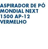 Aspirador de Pó Mondial Next 1500 AP-12 Vermelho