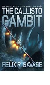 The Callisto Gambit by Felix R. Savage