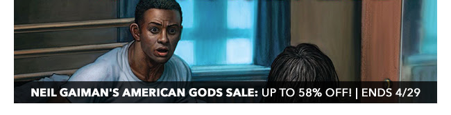 Dark Horse Neil Gaiman's American Gods Sale: up to 58% off!   Ends 4/29
