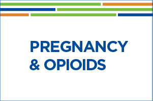 Pregnancy and Opioids