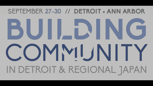 Building Community in Detroit & Regional Japan
