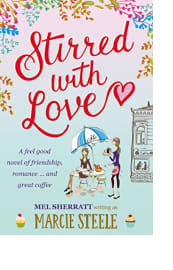 Stirred with Love by Mel Sherratt writing as Marcie Steele