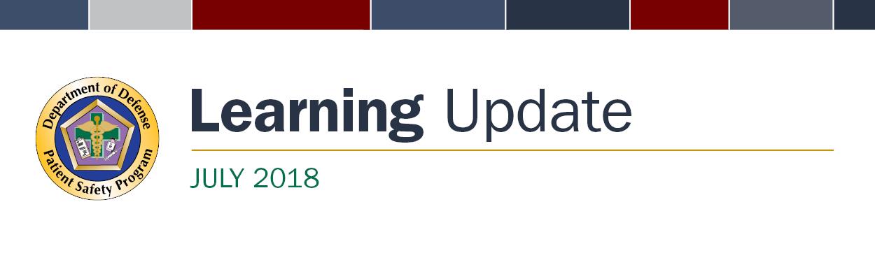 DoD Patient Safety Program July 2018 Learning Update banner
