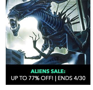 Aliens Sale: up to 77% off. Sale ends 4/30.