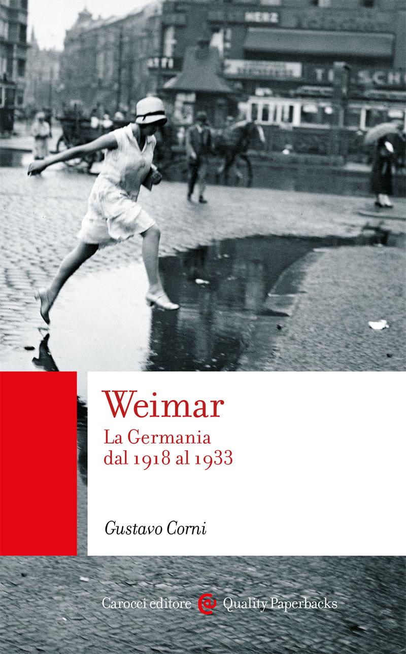 Gustavo Corni: Weimar. La Germania dal 1918 al 1933