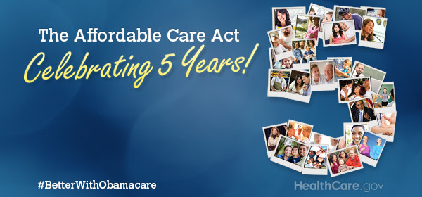 The Affordable Care Act: Celebrating 5 Years!