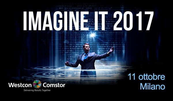 Westcon Comstor - Tour IMAGINE IT 2017 - Milano