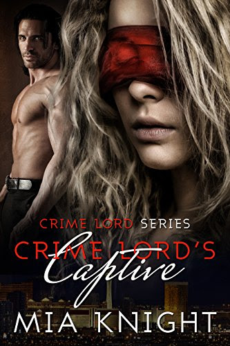 Cover for 'Crime Lord's Captive (Crime Lord Series Book 1)'