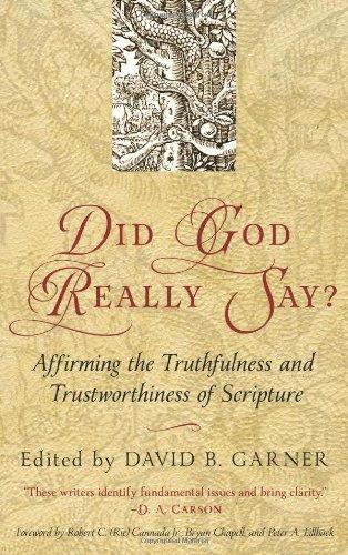 Did God Really Say? David B. Garner