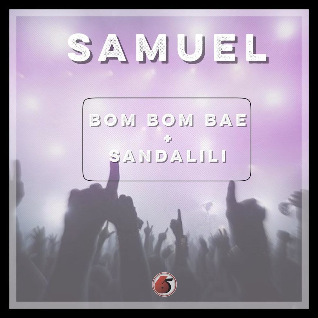 Download Mp3: Samuel - Bom Bom Bae + Sandalili