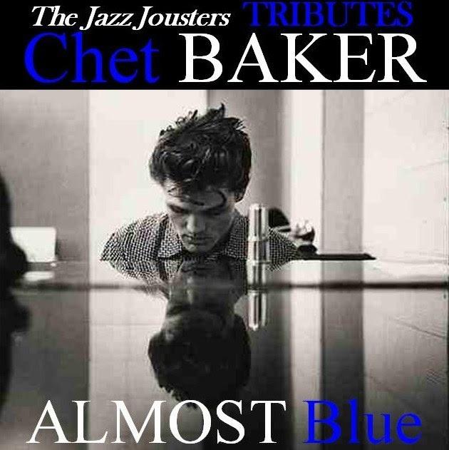Jazz Jousters - Chet Baker Tributes 1