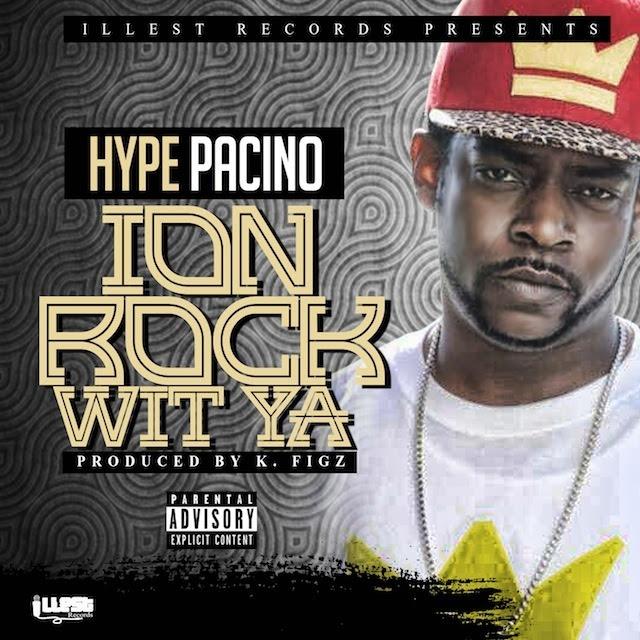 Hype Pacino - Ion Rock Wit Ya