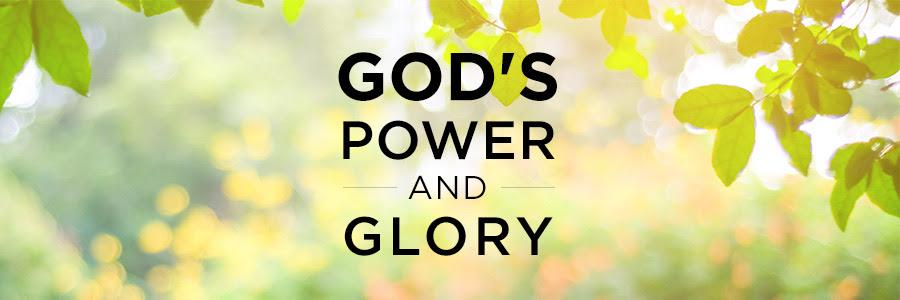 God's power and glory