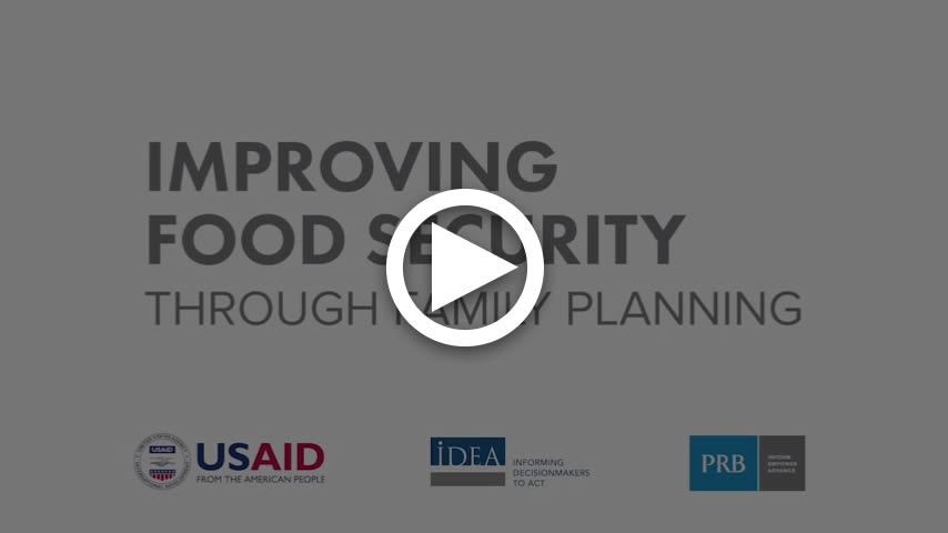 View the Improving Food Security through Family Planning video on YouTube