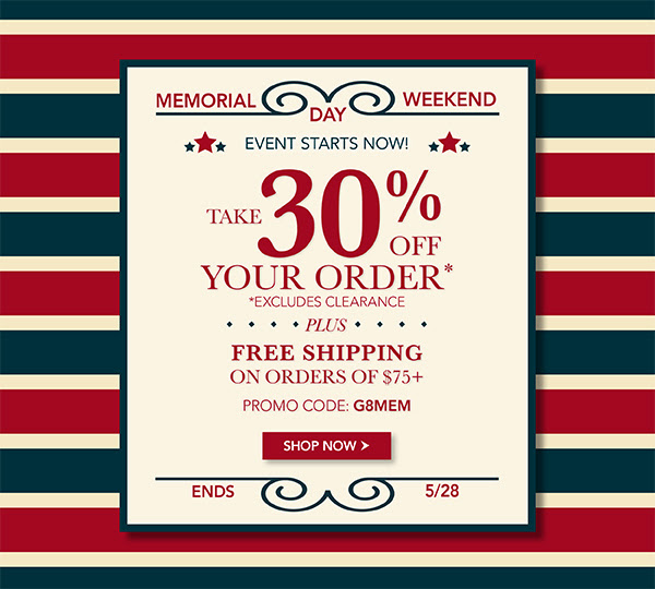Take 30% off your order plus free shipping on orders over $75. Promo code G8MEM.