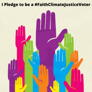 graphic Pledge-to-be-a-FaithClimateJusticeVoter-320x320-1