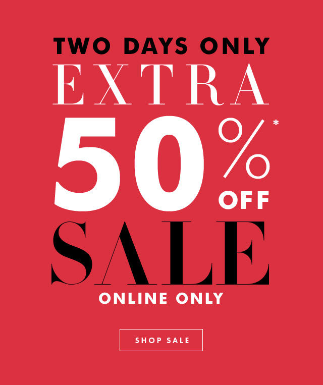 EXTRA 50%* OFF SALE | SHOP SALE