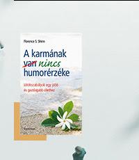 Könyvutca - A karmának nincs humorérzéke - Játékszabályok egy jobb és gazdagabb élethez - Florence Scovel Shinn