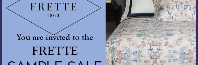 FRETTE Sample Sale —Save-The-Date!