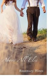 Above All Else by Rosemary Hines