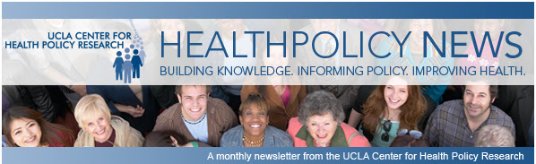 Health Policy News - Building Knowledge. Informing Policy. Improving Health. | UCLA Center for Healthy Policy Research