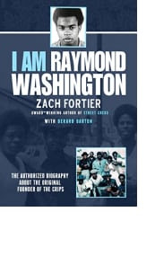 I Am Raymond Washington by Zach Fortier with Derard Barton