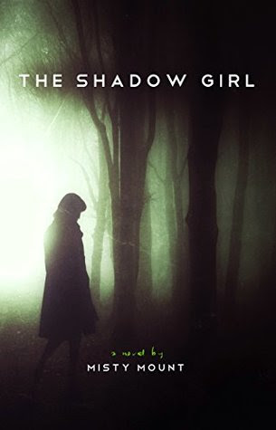 The Shadow Girl by Misty Mount