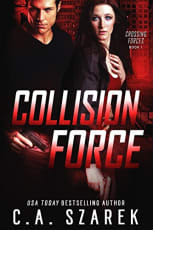 Collision Force by C.A. Szarek