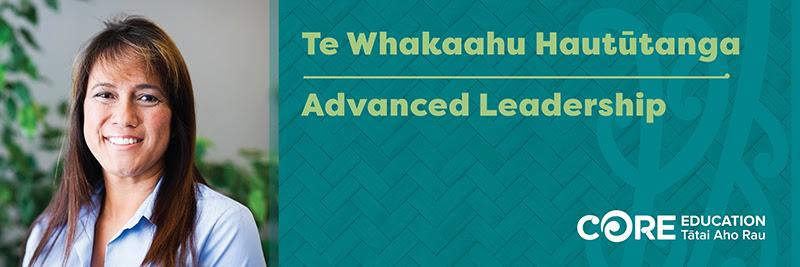 Te Whakaahu Hautūtanga | Advanced Leadership