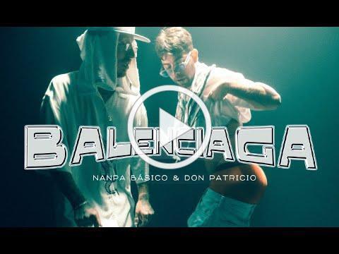Nanpa Básico & Don Patricio - Balenciaga (Video Oficial)