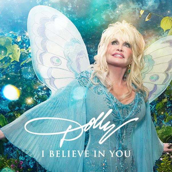 Dolly Parton: I Believe In You