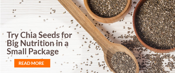 Try chia seeds for big nutrition in a small package