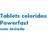 Tablets coloridos Powerfa