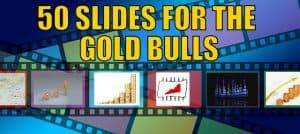 50 Slides for the Gold Bulls - Incrementum Chartbook #5