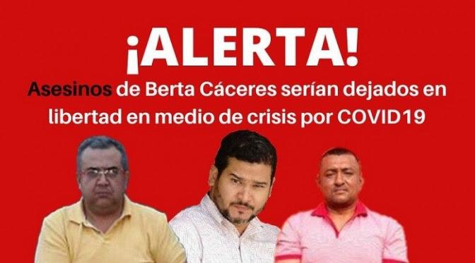 Según COPINH: Aprovechando la emergencia por Covid-19 podrían ser puestos en libertad los asesinos de Berta Cáceres