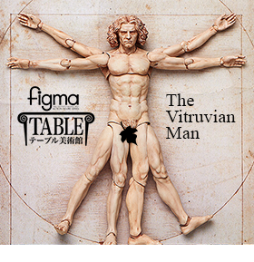 THE TABLE MUSEUM FIGMA - THE VITRUVIAN MAN