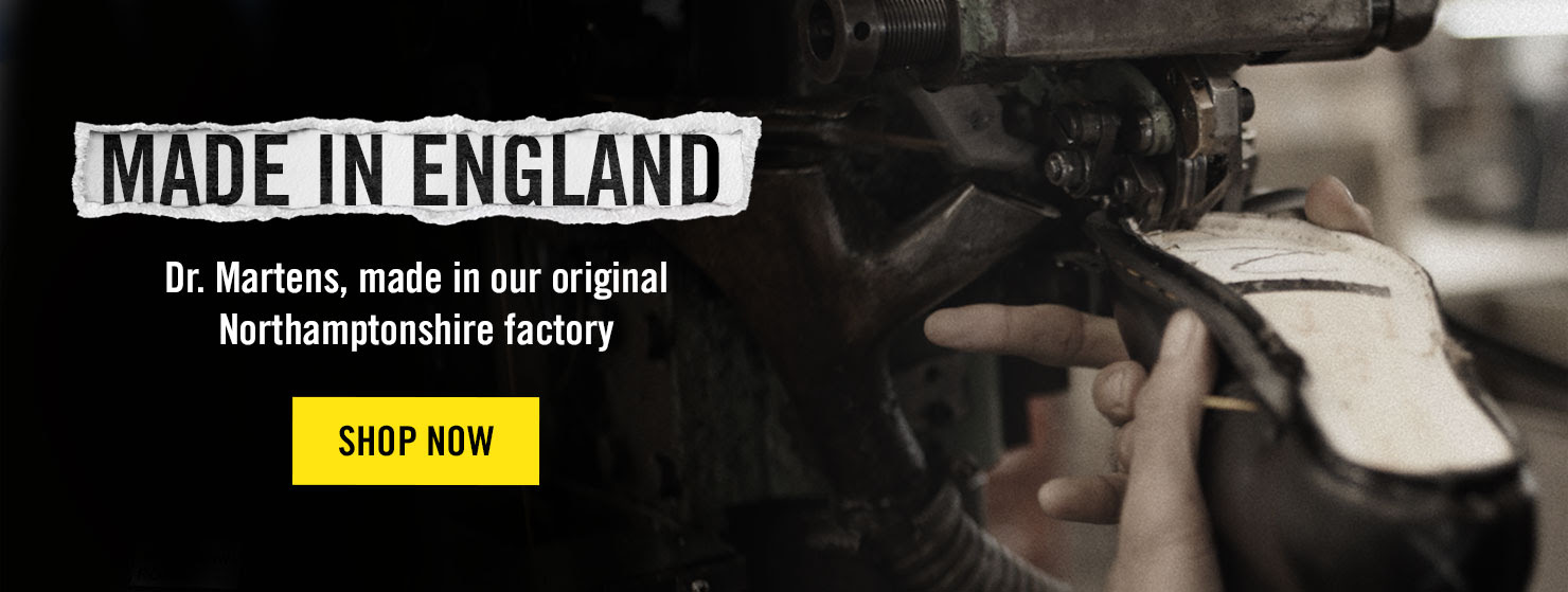 MADE IN ENGLAND - Dr. Martens, made in our original Northamptonshire factory - SHOP NOW