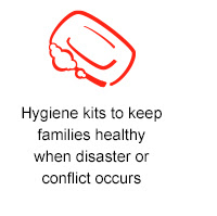 Hygiene kits to  keep families healthy when disaster or conflict occurs