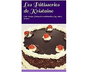 Les Pâtisseries de Kristaine: Cake-design, Pâtisseries traditionelles, Cup-cakes, Tartes
