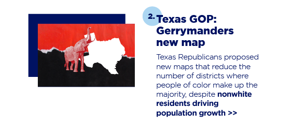 2. Texas GOP: Gerrymanders new map