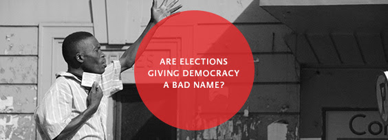Are elections giving democracy a bad name?