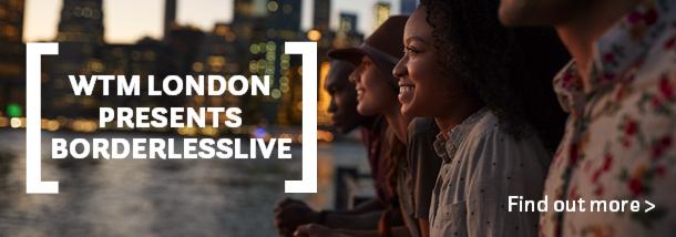 WTM LONDON PRESENTS BORDERLESSLIVE