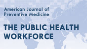 Image of the American Journal of Preventive Medicine (AJPM): The Public Health Workforce