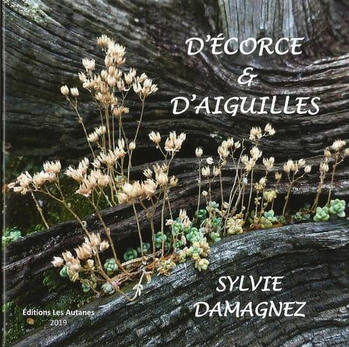 D'écorce et d'aiguilles par Sylvie Damagnez